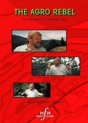The Agro Rebel: Permaculture in Salzburg Alps als DVD