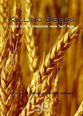 Killing Seeds: Gene Giants Mandate New Serf Age als DVD