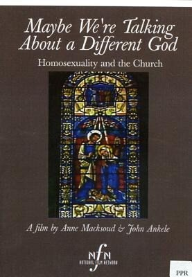 Maybe Were Talking about a Different God: Homosexuality and the Church als DVD