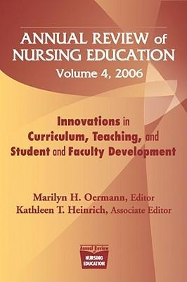Annual Review of Nursing Education, Volume 4, 2006: Innovations in Curriculum, Teaching, and Student and Faculty Development als Taschenbuch