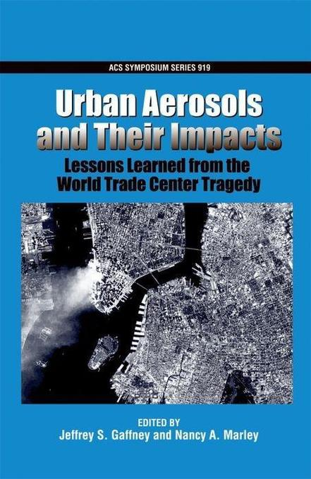 Urban Aerosols and Their Impacts: Lessons Learned from the World Trade Center Tragedy als Buch