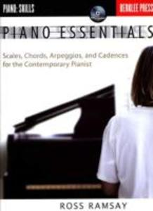 Piano Essentials: Scales, Chords, Arpeggios, and Cadences for the Contemporary Pianist als Taschenbuch