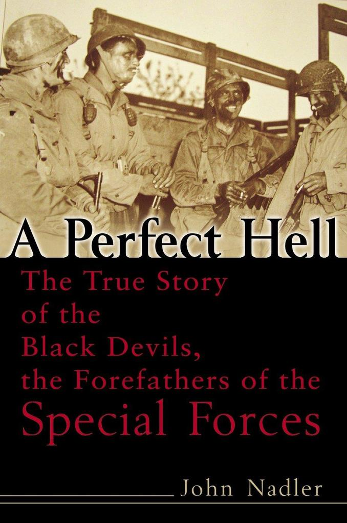 A Perfect Hell: The True Story of the Black Devils, the Forefathers of the Special Forces als Taschenbuch