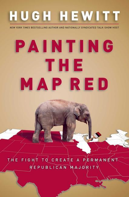 Painting the Map Red: The Fight to Create a Permanent Republican Majority als Buch