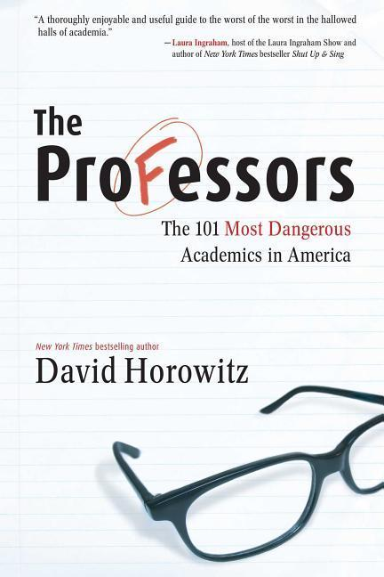 The Professors: The 101 Most Dangerous Academics in America als Buch