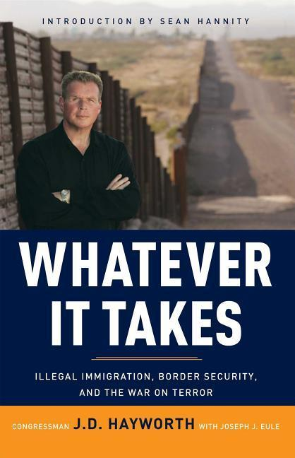 Whatever It Takes: Illegal Immigration, Border Security, and the War on Terror als Buch