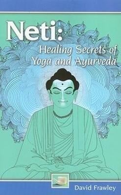 Neti: Healing Secrets of Yoga and Ayurveda als Taschenbuch