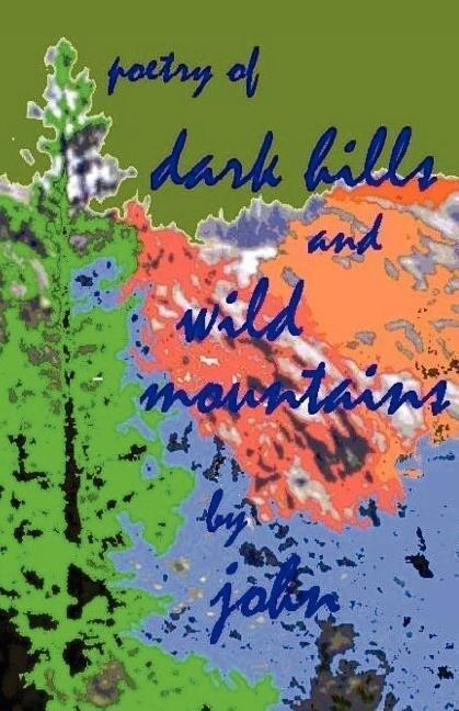 Dark Hills and Wild Mountains als Taschenbuch