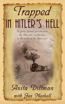 Trapped in Hitler's Hell: A Young Jewish Girl Discovers the Messiah's Faithfulness in the Midst of the Holocaust als Taschenbuch