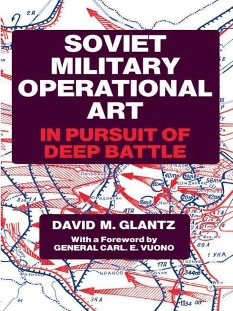 Soviet Military Operational Art: In Pursuit of Deep Battle als Taschenbuch