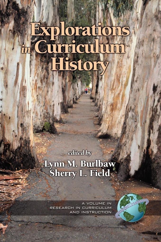 Explorations in Curriculum History (PB) als Taschenbuch