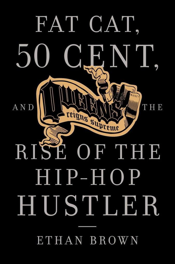 Queens Reigns Supreme: Fat Cat, 50 Cent, and the Rise of the Hip Hop Hustler als Taschenbuch