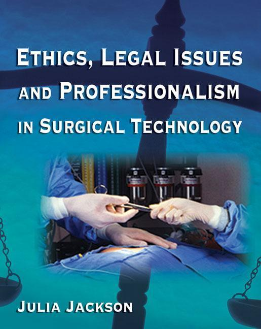 Ethics, Legal Issues and Professionalism in Surgical Technology als Buch