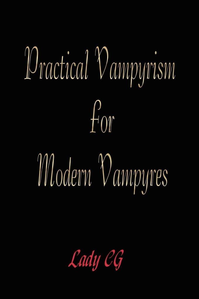Practical Vampyrism for Modern Vampyres als Taschenbuch