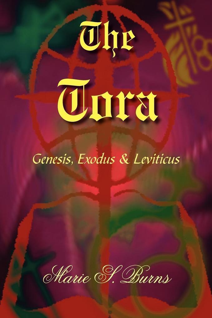 The Tora: Genesis, Exodus & Leviticus als Taschenbuch