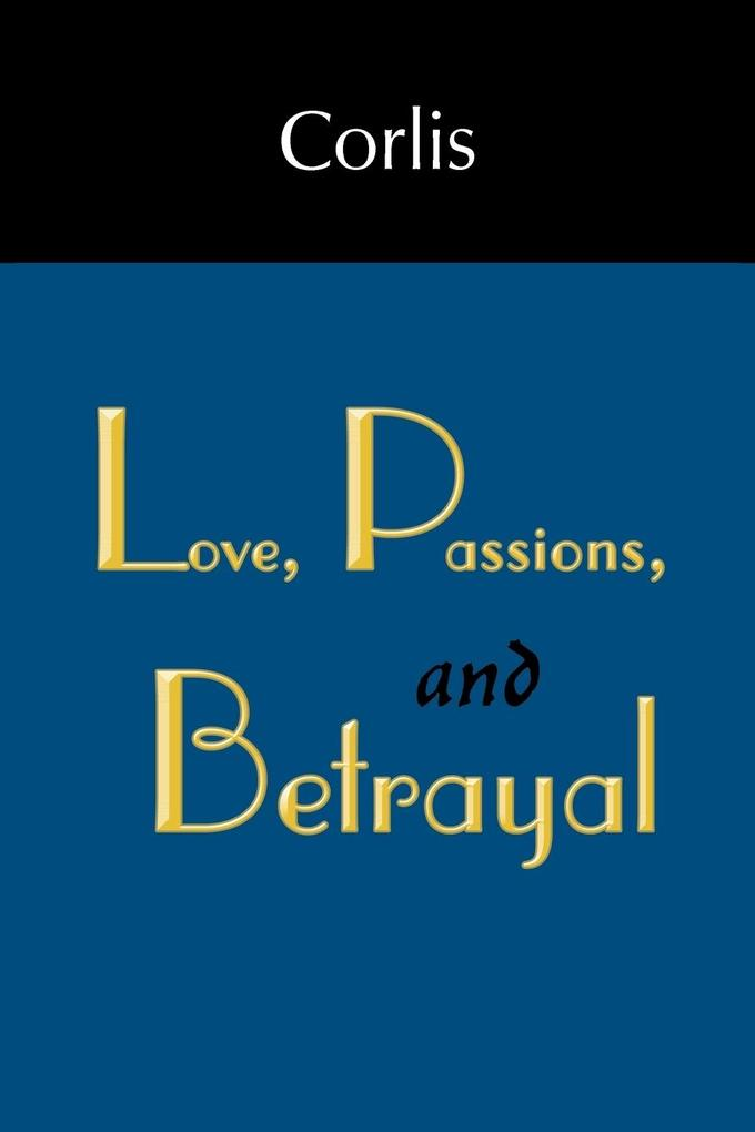 Love, Passions, and Betrayal als Taschenbuch