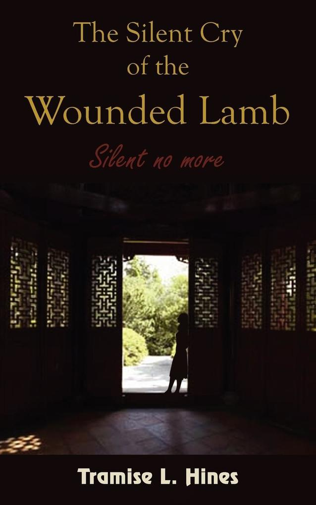 The Silent Cry of the Wounded Lamb als Taschenbuch