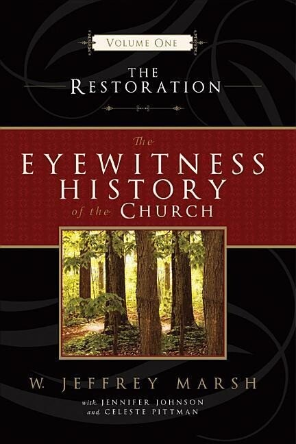 The Eyewitness History of the Church: The Restoration als Buch