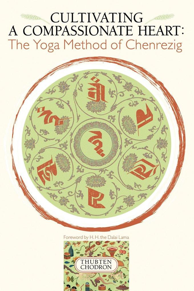 Cultivating a Compassionate Heart: The Yoga Method of Chenrezig als Taschenbuch