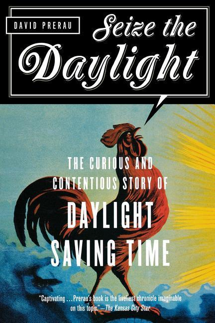 Seize the Daylight: The Curious and Contentious Story of Daylight Saving Time als Taschenbuch
