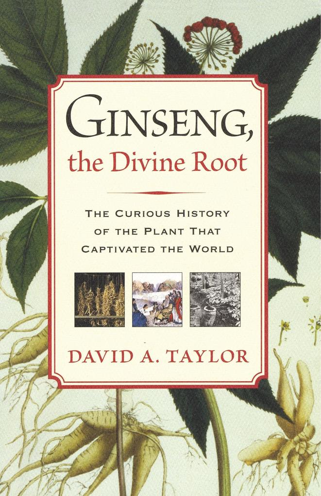 Ginseng, the Divine Root als Buch