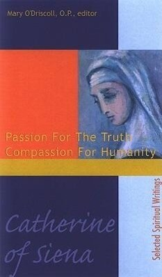 Catherine of Siena: Passion for the Truth Compassion for Humanity als Taschenbuch