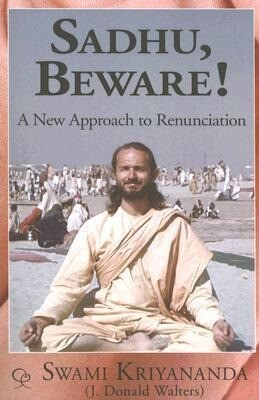 Sadhu, Beware!: A New Approach to Renunciation als Taschenbuch
