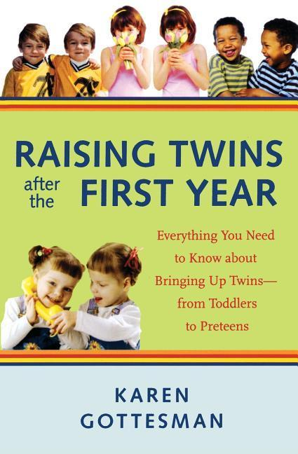 Raising Twins After the First Year: Everything You Need to Know about Bringing Up Twins--From Toddlers to Preteens als Taschenbuch