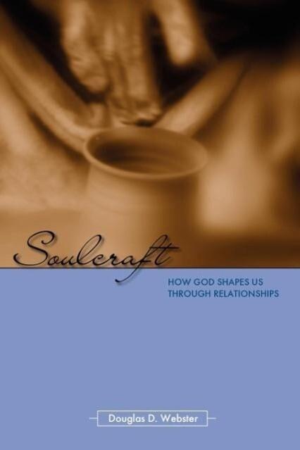 Soulcraft: How God Shapes Us Through Relationships als Taschenbuch