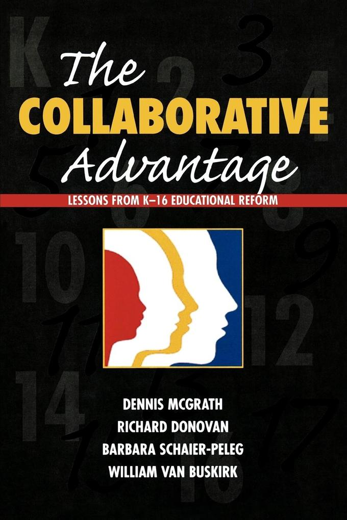The Collaborative Advantage: Lessons from K-16 Educational Reform als Taschenbuch