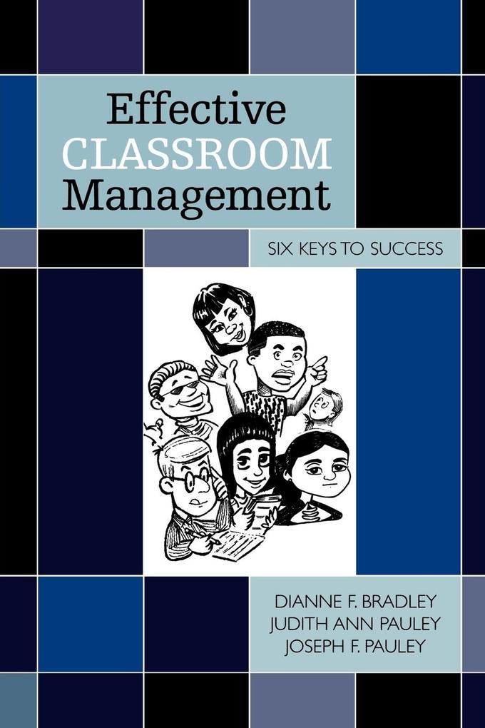 Effective Classroom Management: Six Keys to Success als Taschenbuch