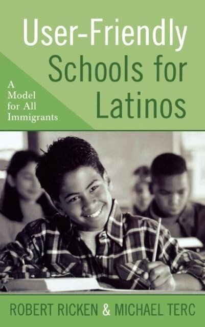 User-Friendly Schools for Latinos: A Model for All Immigrants als Buch