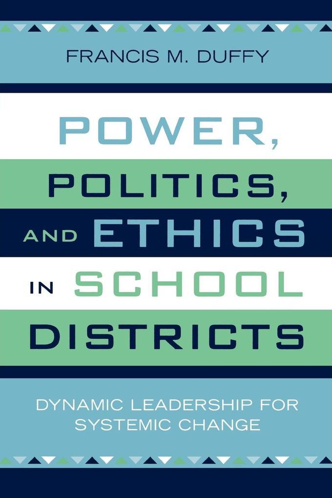 Power, Politics, and Ethics in School Districts als Taschenbuch