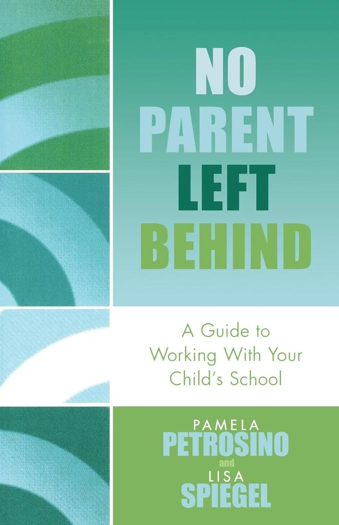 No Parent Left Behind: A Guide to Working with Your Child's School als Taschenbuch