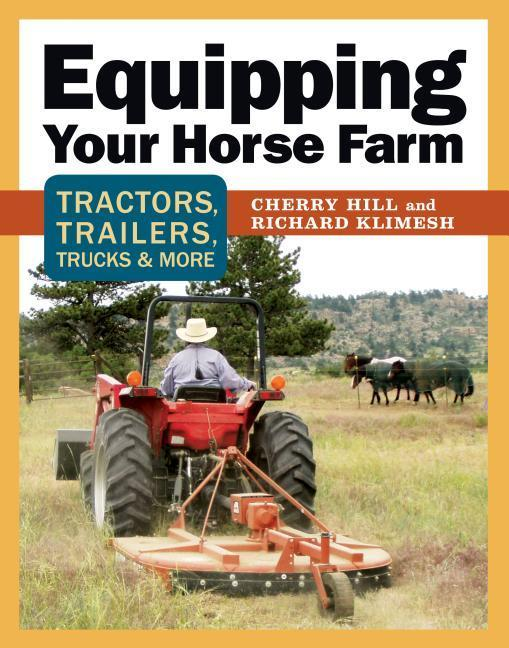 Equipping Your Horse Farm: Tractors, Trailers, Trucks & More als Taschenbuch