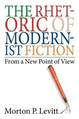 The Rhetoric of Modernist Fiction: From a New Point of View als Taschenbuch