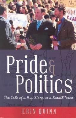 Pride and Politics: The Tale of a Big Story in a Small Town als Taschenbuch