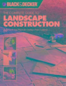 The Complete Guide to Landscape Construction (Black & Decker) als Taschenbuch
