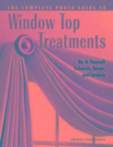 Complete Photo Guide to Window-Top Treatments als Taschenbuch