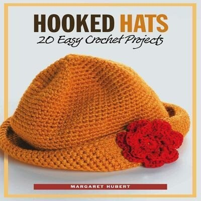 Hooked Hats: 20 Easy Crochet Projects als Taschenbuch