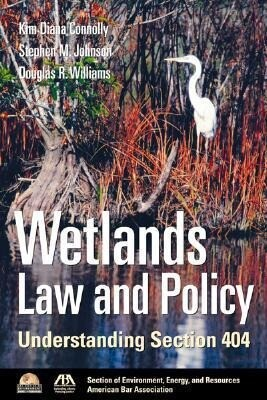 Wetlands Law and Policy: Understanding Section 404 als Taschenbuch