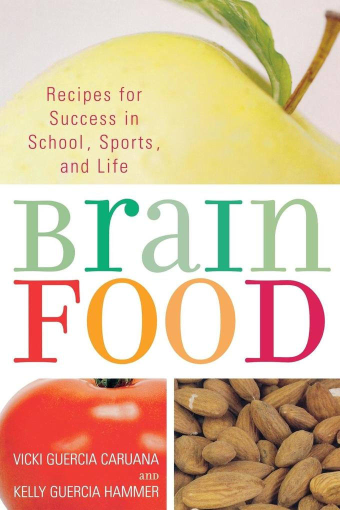 Brain Food: Recipes for Success for School, Sports, and Life als Taschenbuch