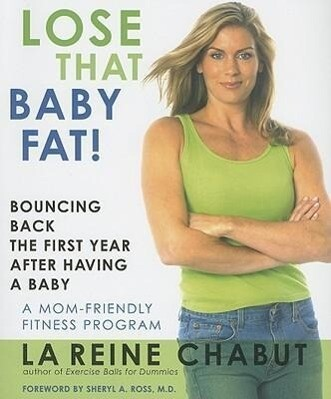 Lose That Baby Fat!: Bouncing Back the First Year After Having a Baby als Taschenbuch