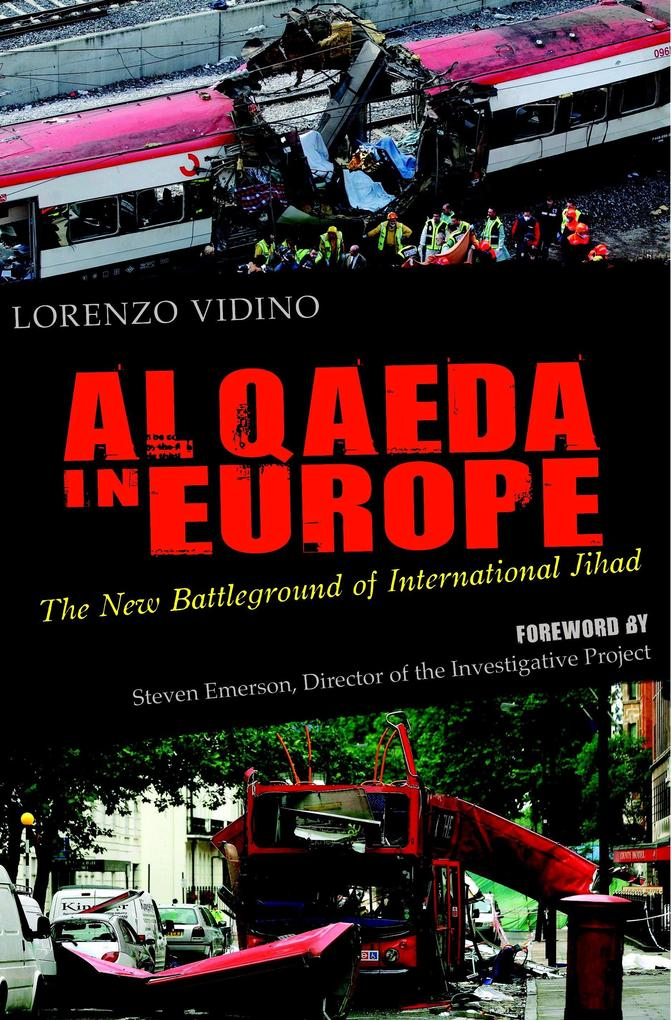 Al Qaeda in Europe: The New Battleground of International Jihad als Buch