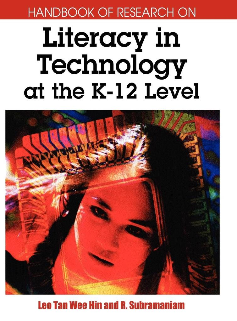 Handbook of Research on Literacy in Technology at the K-12 Level als Buch