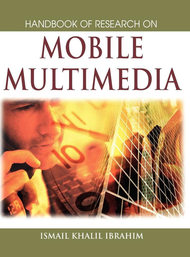 Handbook of Research on Mobile Multimedia (1st Edition) als Buch