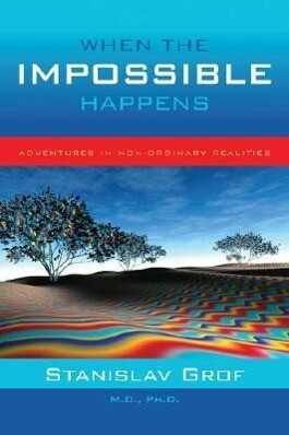 When the Impossible Happens: Adventures in Non-Ordinary Reality als Taschenbuch