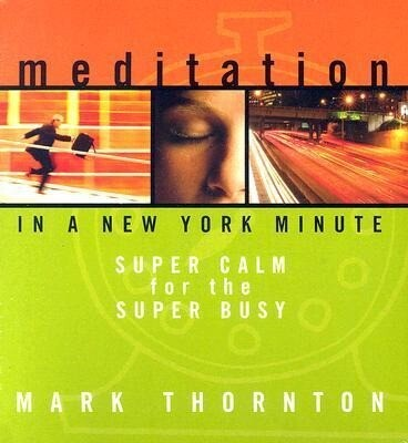 Meditation in a New York Minute: Super Calm for the Super Busy als Hörbuch