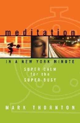 Meditation in a New York Minute: Super Calm for the Super Busy als Taschenbuch