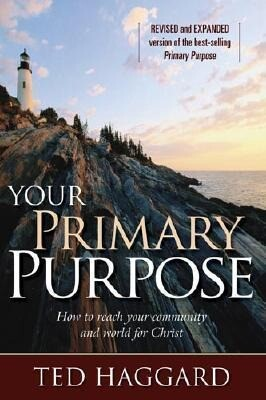 Your Primary Purpose: How to Reach Your Community and World for Christ als Taschenbuch